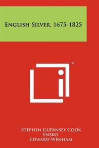 English Silver, 1675-1825