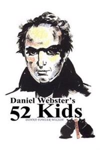 Daniel Webster's 52 Kids