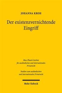 Der Existenzvernichtende Eingriff: Eine Vergleichende Untersuchung Zum Deutschen, Englischen, Franzosischen Und Niederlandischen Recht