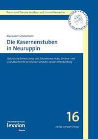 Die Kasernenstuben in Neuruppin: Historische Entwicklung Und Einordnung in Das Sachen- Und Grundbuchrecht Des Bundes Und Des Landes Brandenburg
