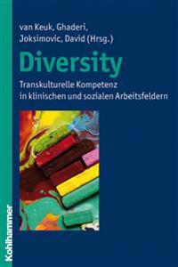 Diversity: Transkulturelle Kompetenz in Klinischen Und Sozialen Arbeitsfeldern