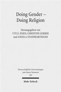 Doing Gender - Doing Religion: Fallstudien Zur Intersektionalitat Im Fruhen Judentum, Christentum Und Islam