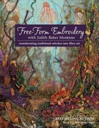 Free-Form Embroidery with Judith Baker Montano: Transforming Traditional Stitches Into Fiber Art