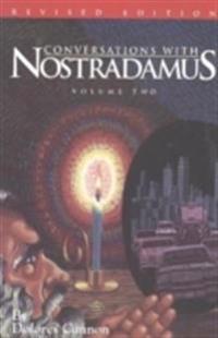 Conversations with Nostradamus:  Volume 2