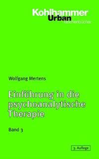 Einfuhrung in Die Psychoanalytische Therapie, Band 3