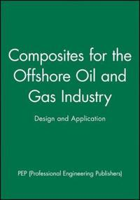 Composites for the Offshore Oil and Gas Industry