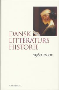 Dansk litteraturs historie-1960-2000