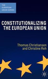 Constitutionalising the European Union
