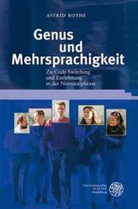 Genus Und Mehrsprachigkeit: Zu Code-Switching Und Entlehnung in Der Nominalphrase