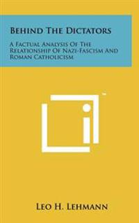 Behind the Dictators: A Factual Analysis of the Relationship of Nazi-Fascism and Roman Catholicism
