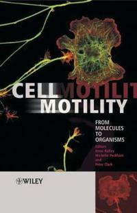 Cell Motility: From Molecules to Organisms