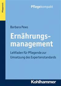 Ernahrungsmanagement: Leitfaden Fur Pflegende Zur Umsetzung Des Expertenstandards