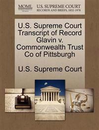 U.S. Supreme Court Transcript of Record Glavin V. Commonwealth Trust Co of Pittsburgh