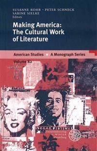 Making America: The Cultural Work of Literature