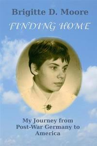 Finding Home: My Journey from Post-War Germany to America