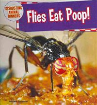 Flies Eat Poop!