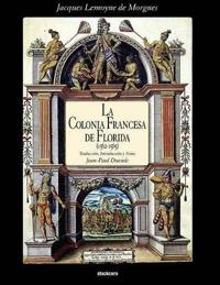 La Colonia Francesa De Florida (1562-1565)