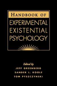 Handbook Of Experimental Existential Psychology