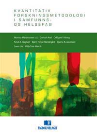 Kvantitativ forskningsmetodologi i samfunns- og helsefag - Dariush Araï, Oddgeir Friborg, Knut A. Hagtvet, Bjørn Helge Handegård, Bjarne K. Jacobsen, Svein Lie, Willy-Tore Mørch pdf epub