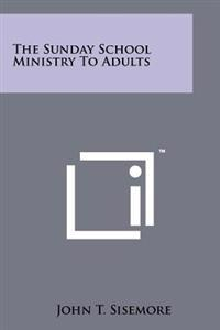The Sunday School Ministry to Adults