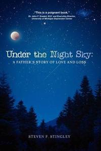 Under the Night Sky: A Father's Story of Love and Loss
