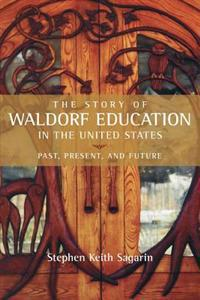 The Story of Waldorf Education in the United States: Past, Present, and Future