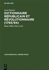 Dictionnaire Républicain Et Révolutionnaire 1793-94