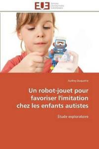 Un Robot-Jouet Pour Favoriser l'Imitation Chez Les Enfants Autistes