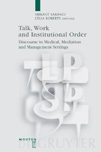 Talk, Work and Institutional Order