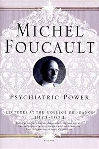 Psychiatric Power: Lectures at the College de France, 1973-1974