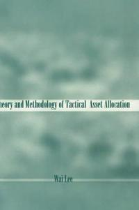 Theory and Methodology of Tactical Asset Allocation