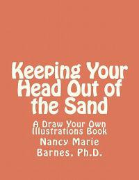 Keeping Your Head Out of the Sand: A Draw Your Own Illustrations Book