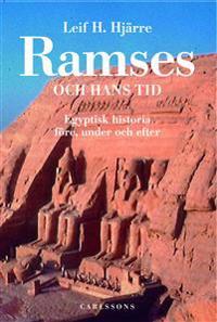 Ramses och hans tid : egyptisk historia före, under och efter - Leif H. Hjärre pdf epub