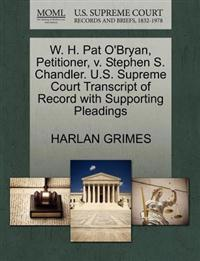 W. H. Pat O'Bryan, Petitioner, V. Stephen S. Chandler. U.S. Supreme Court Transcript of Record with Supporting Pleadings