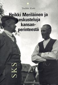 Heikki Meriläinen ja keskusteluja kansanperinteestä