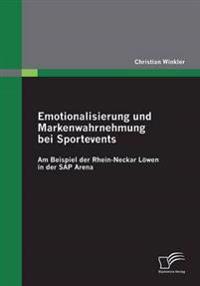 Emotionalisierung Und Markenwahrnehmung Bei Sportevents