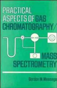 Practical Aspects of Gas Chromatography/Mass Spectrometry