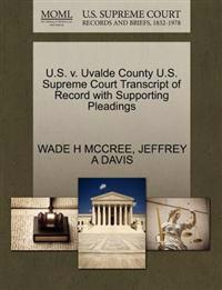 U.S. V. Uvalde County U.S. Supreme Court Transcript of Record with Supporting Pleadings