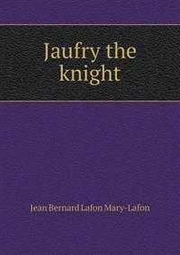 Jaufry the Knight