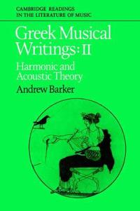Greek Musical Writings: Volume 2, Harmonic and Acoustic Theory