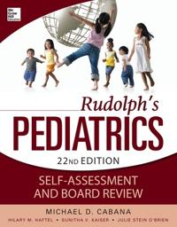 Rudolph's Pediatrics Self-Assessment and Board Review