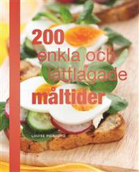 200 enkla och lättlagade måltider