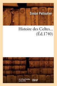 Histoire Des Celtes (Ed.1740)