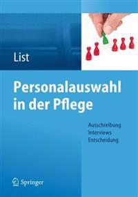 Personalauswahl in Der Pflege: Ausschreibung - Interviews - Entscheidung