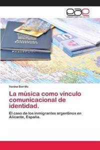 La Musica Como Vinculo Comunicacional de Identidad.