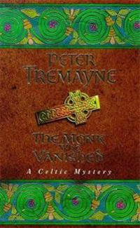 Monk who vanished (sister fidelma mysteries book 7)