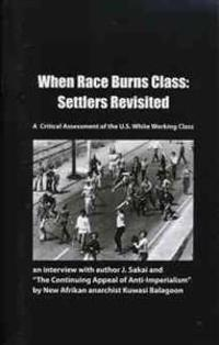 When Race Burns Class: Settlers Revisited