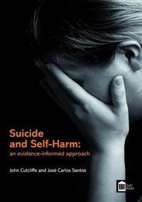 Suicide and Self-harm: an Evidence-informed Approach