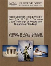 Roan Selection Trust Limited V. Kohn (Harold E.) U.S. Supreme Court Transcript of Record with Supporting Pleadings