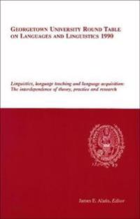 Georgetown University Round Table on Languages and Linguistics, 1990